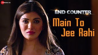 Main To Jee Rahi | End Counter | Jonita Gandhi | Mrinmai Kolwalkar