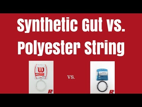 Synthetic Gut vs. Polyester Strings