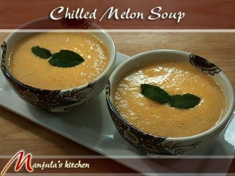 Chilled Melon Soup Recipe by Manjula