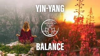 Yin & Yang Balance Meditation - Spiritual Energy Flow, Harmonizing Songs