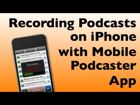 Recording Podcasts with iPhone using Mobile Podcaster App
