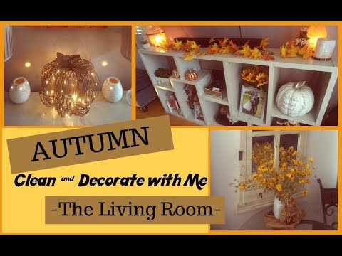 Speed Clean & Decorate with Me: The Living Room   Fall Autumn 2017