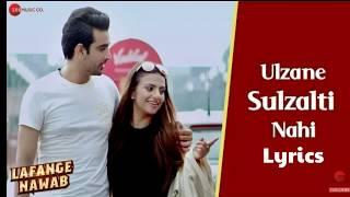Ulzane Sulzalti Nahi song lyrics | Lafange Nawab | Robin, Larissa, Ravi, Achal, Ritam B | Altmash F