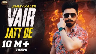 VAIR JATT DE : JIMMY KALER (Official Video) | New Punjabi Songs 2018 | URBAN PENDU RECORDS