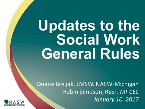 New Rules for Social Work Practice in Michigan - NASWMI UPDATE