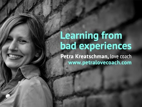 Learning from bad experiences: find that silver lining - Petra Kreatschman, love coach