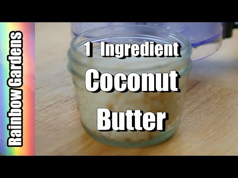 Coconut Butter - How to Make 1 Ingredient Coconut Butter