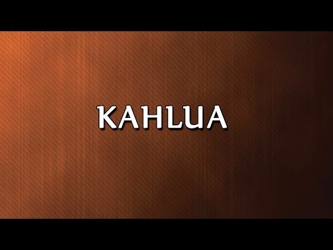 Kahlua | RECIPES | EASY TO LEARN