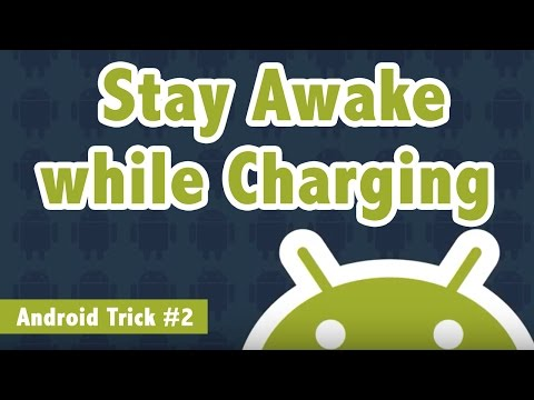 Stay Awake while Charging Android Phone - Android Trick #2