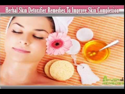 Effective Herbal Skin Detoxifier Remedies To Improve Skin Complexion