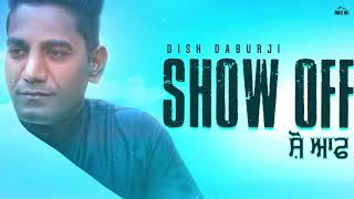 Show Off (Lyrical Audio) Dish Daburji | New Punjabi Songs 2019 | White Hill Music