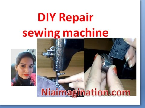 Repair sewing machine, why thread breaks, needle fitting, tension disc, bobin case, oiling