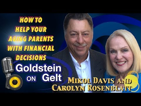 Dr. Mikol Davis and Carolyn Rosenblatt - How to Help Your Aging Parents with Financial Decisions
