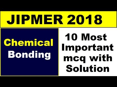 JIPMER 2018   Chemical Bonding   10 Most Important mcqs   must watch   By Arvind Arora