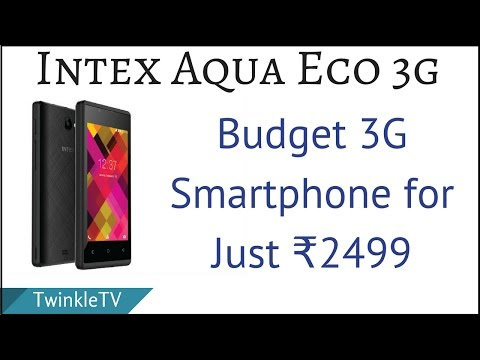 Intex Aqua Eco 3G - Cheap 3G Smartphone | Is it worth ₹2499? Features Explained in Hindi