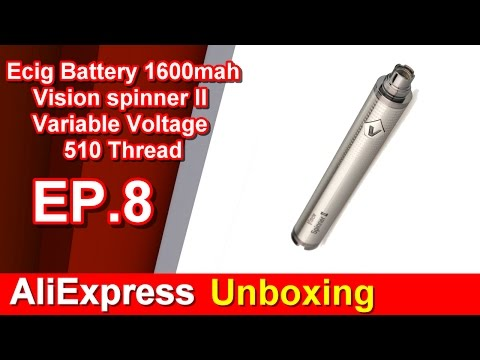 AliExpress Unboxing EP.8 Ecig Battery 1600mah Vision spinner 2 II Variable Voltage 510 Thread
