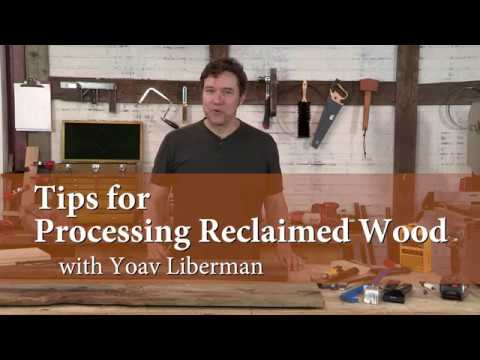 Tips for Processing Reclaimed Wood