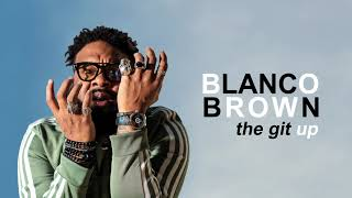 Blanco Brown  The Git Up Official Audio