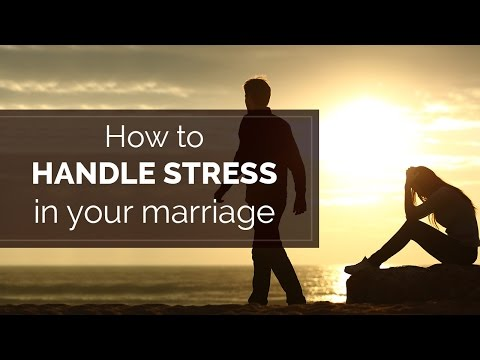 How to handle stress in your marriage | Tips for great marriage