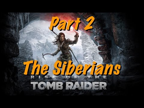Rise of the Tomb Raider - Live Gameplay Part 2
