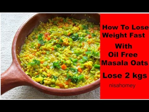 How To Lose Weight Fast With Oats - Oil Free Masala Oats For Quick Weight Loss-Indian Meal/Diet Plan