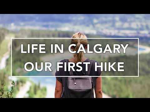 LIFE IN CALGARY: Our First Hike
