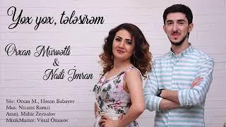 Naili Imran & Orxan Murvetli - Yox yox telesirem