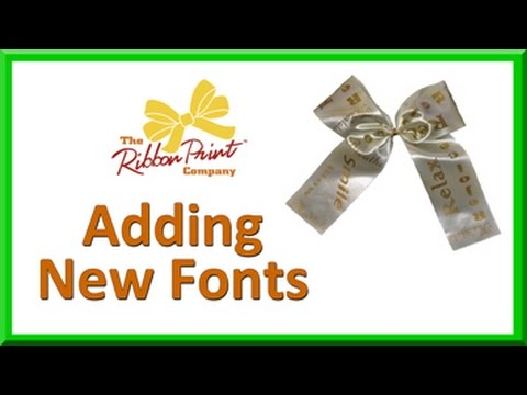 Adding New Fonts for your Ribbon Printer