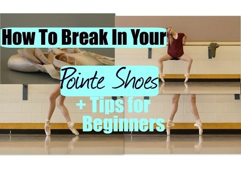 How To Break In Pointe Shoes + Tips For Beginners!