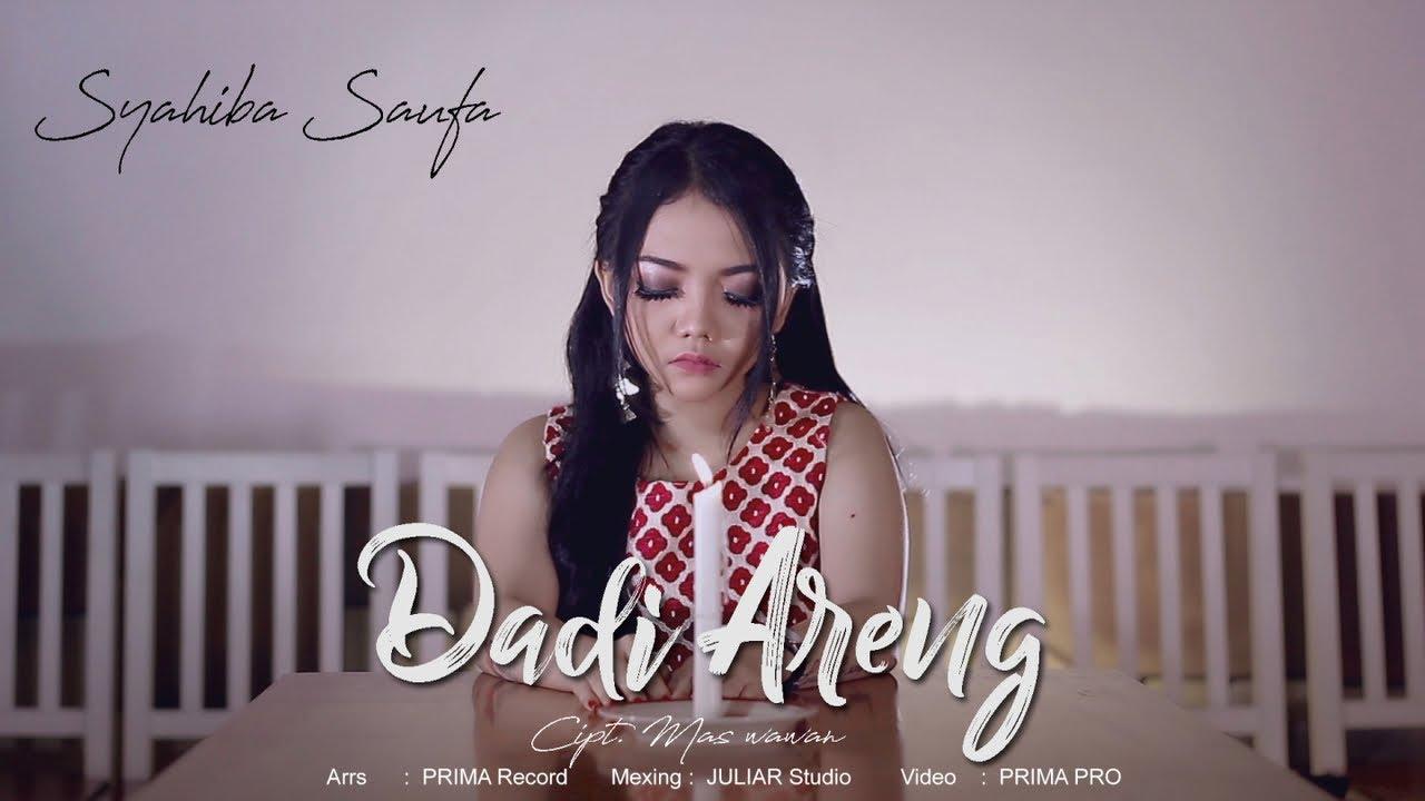 Dadi Areng - Syahiba Saufa