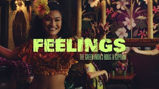 The Green (with J Boog \u0026 Gyptian) - Feelings (Official Music Video)