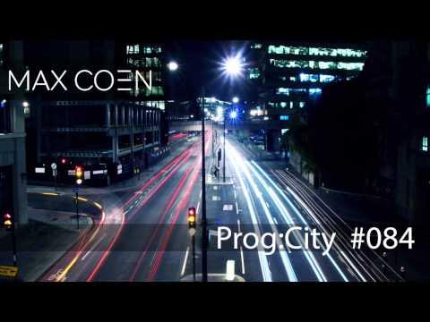 Max Coen - EP084 Prog:City [Progressive House / Techno mix]