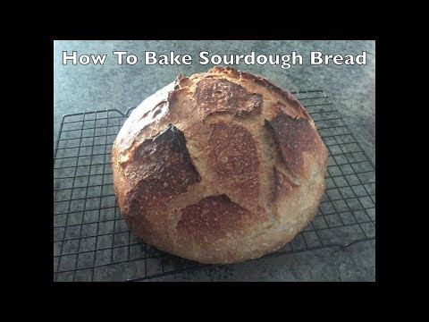 How To Bake Amazing Sourdough Bread From a Wild Yeast Starter.