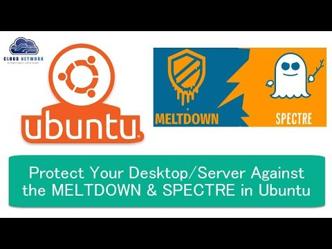 How to Protect Your Desktop or Server Against the Meltdown & Spectre in Ubuntu, Debian & Linux Mint