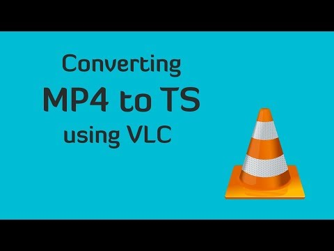 Convert MP4 to TS Video File using VLC