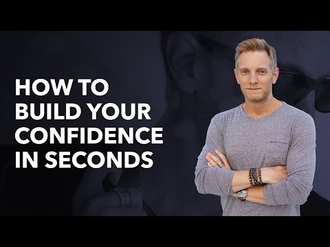 How To Build Your Confidence In Seconds