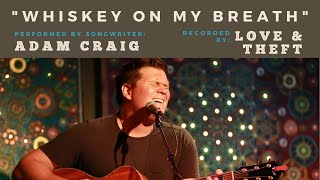 """Adam Craig Performs """"Whiskey On My Breath"""" (recorded by Love & Theft) at Backstage Nashville!"""