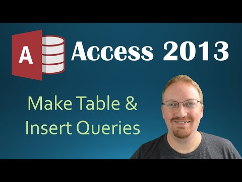 15. Make Table and Insert Queries (Programming In Access 2013)