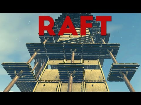 Raft - Building the Giant House Tower! - Raft Storage Room! - Let's Play Raft Game