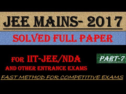 JEE MAINS - 2017 SOLVED MATHEMATICS Part -7 || ALSO IMPORTANT FOR NDA AND OTHER ENTRANCE EXAMS||