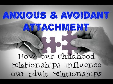 Anxious & Avoidant Attachment Explained