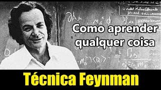 Técnica Feynman - Como Aprender Qualquer Coisa Segundo O Físico Richard Feynman