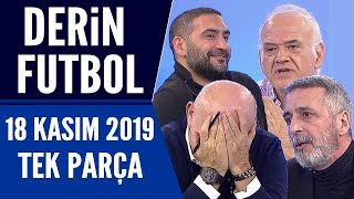 Derin Futbol 18 Kasım 2019 Tek Parça