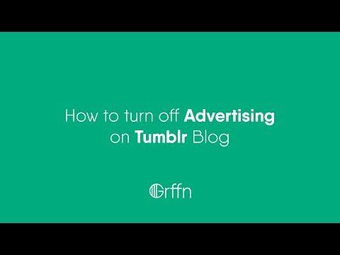 How to turn off Advertising on Tumblr Blog - Grffn.co