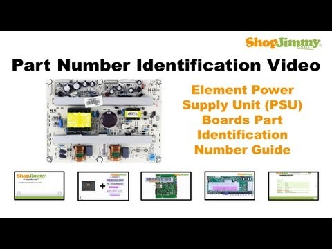 TV Part Number Identification Guide for Element Power Supply Unit (PSU) (LCD, LED, Plasma)