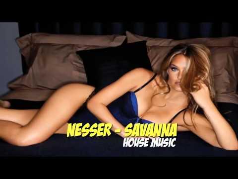 Nesser|Savanna (House Music)