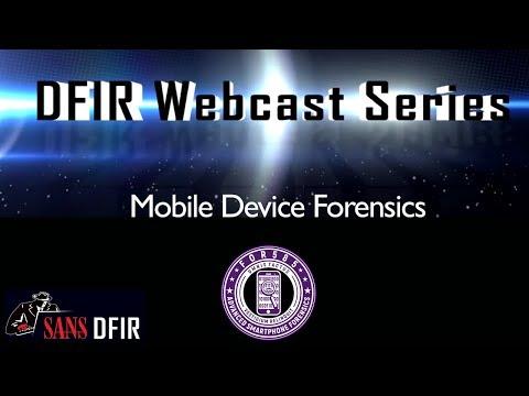 SANS DFIR Webcast - Mobile Device Forensics