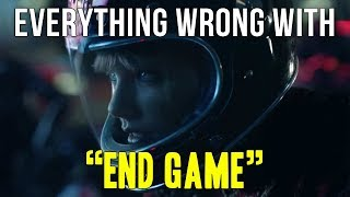 """Everything Wrong With Taylor Swift - """"End Game"""""""
