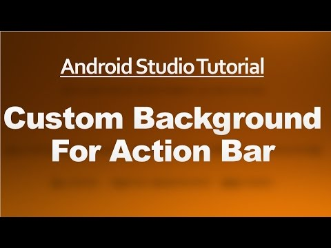 Android Studio Tutorial - 62 - Custom Background for Action Bar