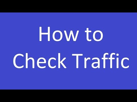How to Check Traffic?